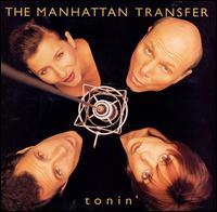 Tonin' - Manhattan Transfer