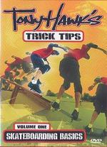 Tony Hawk's Trick Tips, Vol. 1: Skateboarding Basics -