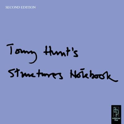 Tony Hunt's Structures Notebook - Hunt, Tony