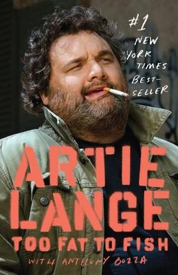Too Fat to Fish - Lange, Artie