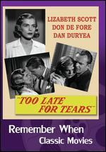 Too Late for Tears - Byron Haskin