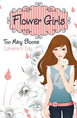 Too Many Blooms - Daly, Catherine R.