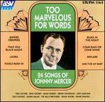 Too Marvelous for Words: 24 Songs of Johnny Mercer