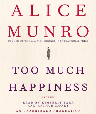 Too Much Happiness: Stories - Munro, Alice