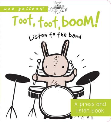 Toot, Toot, Boom! Listen to the Band: A Press and Listen Board Book -