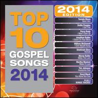Top 10 Gospel Songs: 2014 Edition - Various Artists