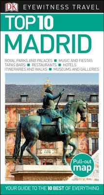 Top 10 Madrid - DK Publishing, and Rice, Christopher, and Rice, Melanie