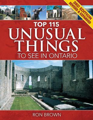Top 115 Unusual Things to See in Ontario - Brown, Ron