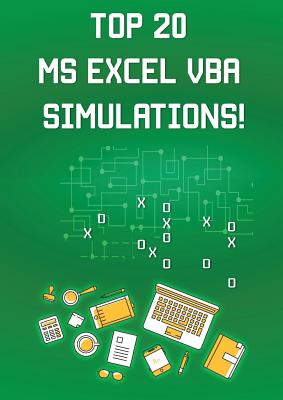 Top 20 MS Excel VBA Simulations!: VBA to Model Risk, Investments, Growth, Gambling, and Monte Carlo Analysis - Besedin, Andrei