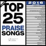 Top 25 Praise Songs: 2016 Edition