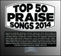 Top 50 Praise Songs: 2014 - Maranatha! Praise Band