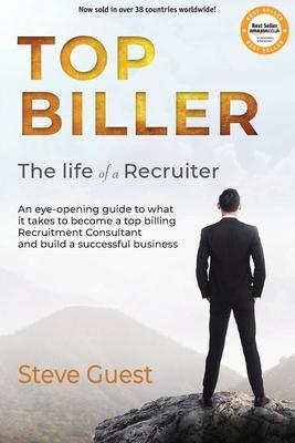 Top Biller: The Life of a Recruiter - Guest, Steve