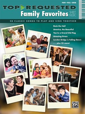 Top-Requested Family Favorites Sheet Music: 28 Classic Songs to Play and Sing Together - Alfred Publishing (Creator)