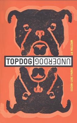 Topdog/Underdog - Parks, Suzan-Lori