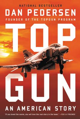 Topgun: An American Story - Pedersen, Dan