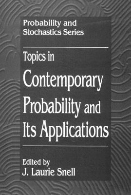 Topics in Contemporary Probability and Its Applications - Snell, J Laurie