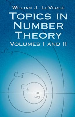 Topics in Number Theory, Volumes I and II - Leveque, William Judson, and Mathematics