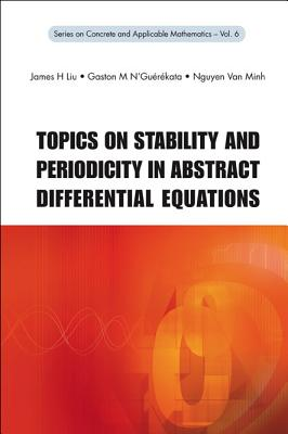 Topics on Stability and Periodicity in Abstract Differential Equations - N'Guerekata, Gaston M