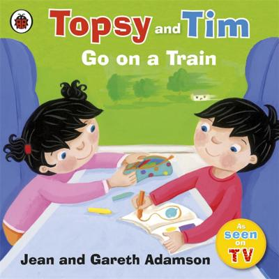 Topsy and Tim Go on a Train - Adamson, Jean