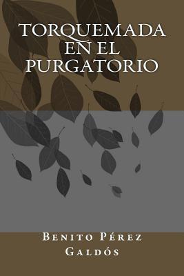 Torquemada En El Purgatorio - Perez Galdos, Benito