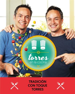 Torres En La Cocina 3: Tradici?n Con Toque Torres / Torres in the Kitchen 3 - Torres, Sergio