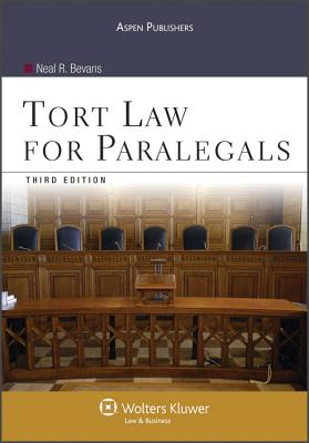 Tort Law for Paralegals, Third Edition - Bevans, and Bevans, Neal R
