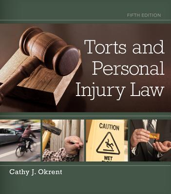 Torts and Personal Injury Law - Okrent, Cathy