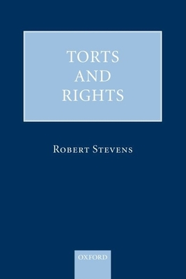 Torts and Rights - Stevens, Robert, Master, Ph.D.