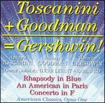 Toscanini + Goodman = Gershwin!