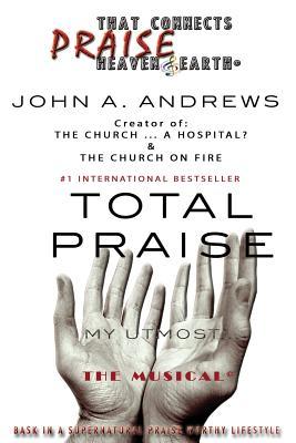 Total Praise - Andrews, John a