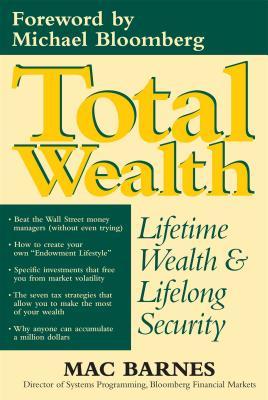 Total Wealth: Lifetime Wealth and Lifelong Security - Barnes, Mac
