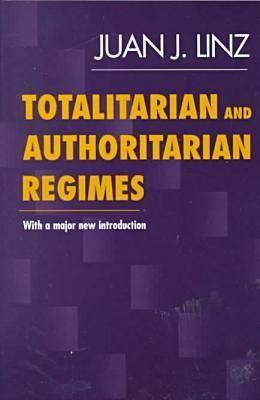 Totalitarian and Authoritarian Regimes - Linz, Juan J, Professor