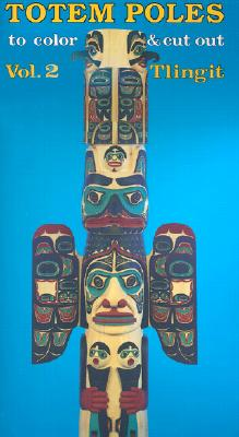 Totem Poles: Tlingit - Bellerophon Books, and Brown, Stephen, and Brown, Steven, Professor