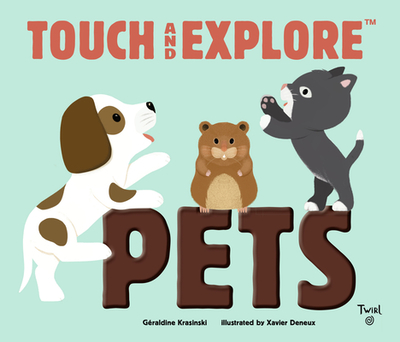 Touch and Explore: Pets - Krasinski, Geraldine