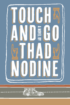 Touch and Go - Nodine, Thad