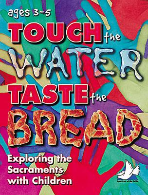 Touch the Water, Taste the Bread Teacher Book Ages 3-5 Revised with CD -