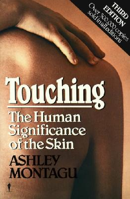 Touching: The Human Significance of the Skin - Montagu, Ashley