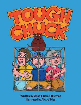 Tough Chuck - Riseman, Elliot & Daniel