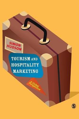 Tourism and Hospitality Marketing: A Global Perspective - Hudson, Simon, Dr.