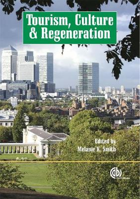 Tourism, Culture and Regeneration - Smith, Melanie, Miss (Editor)