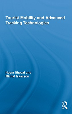 Tourist Mobility and Advanced Tracking Technologies - Shoval Noam