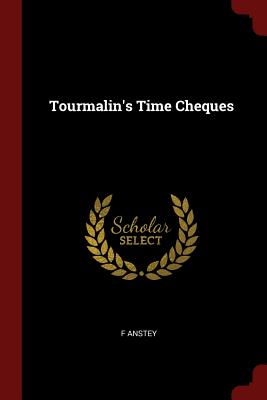 Tourmalin's Time Cheques - Anstey, F