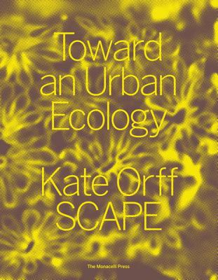 Toward An Urban Ecology - Orff, Kate