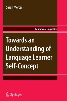 Towards an Understanding of Language Learner Self-Concept - Mercer, Sarah