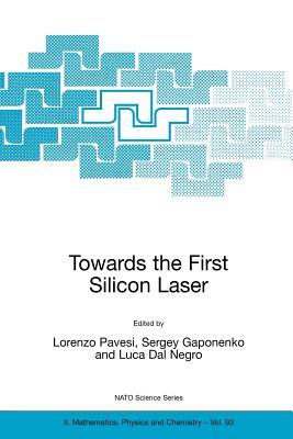 Towards the First Silicon Laser - Pavesi, Lorenzo (Editor)