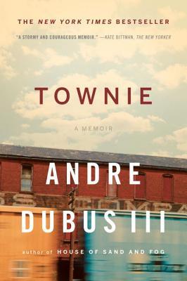 Townie: A Memoir - Dubus, Andre, III