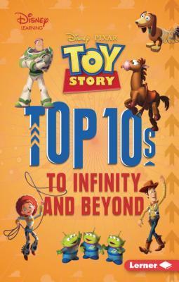 Toy Story Top 10s: To Infinity and Beyond - Lindeen, Mary