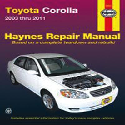 Toyota Corolla Automotive Repair Manual: 03-11 - Haynes, John