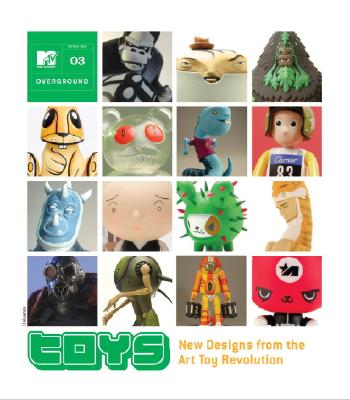 Toys: New Designs from the Art Toy Revolution - Crawford, Jim (Editor), and Blum, Gregory (Editor)