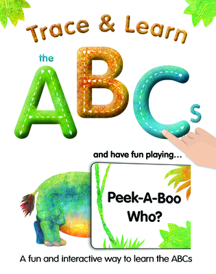 Trace & Learn the ABCs: And Have Fun Playing Peek-A-Boo Who? - Lluch, Alex A
